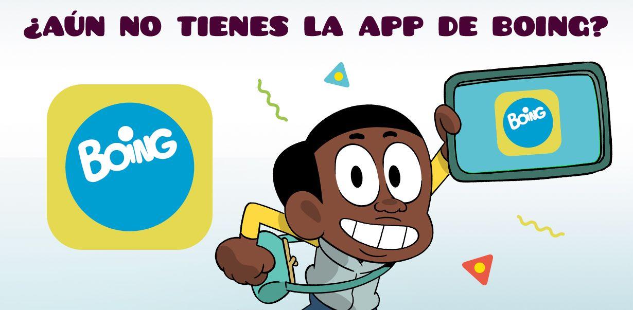 4e2a4c5097a Descarga la Boing App! Disfruta de Boing también desde el móvil y la ...