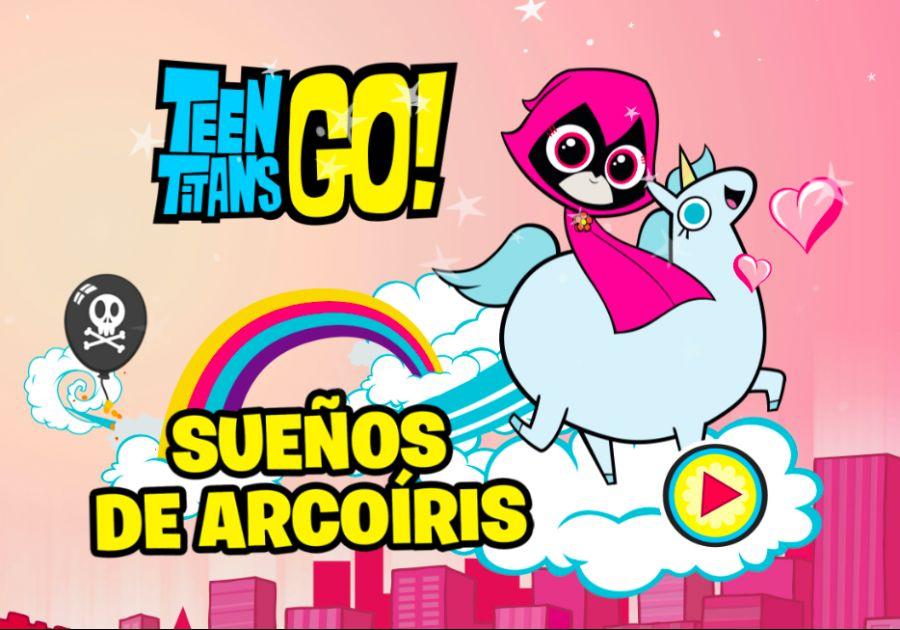 Sueños de arcoíris - Juegos de Teen Titans Go!