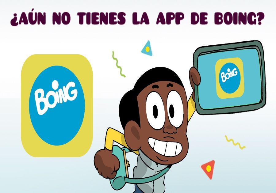 ¿Aún no tienes la Boing App?