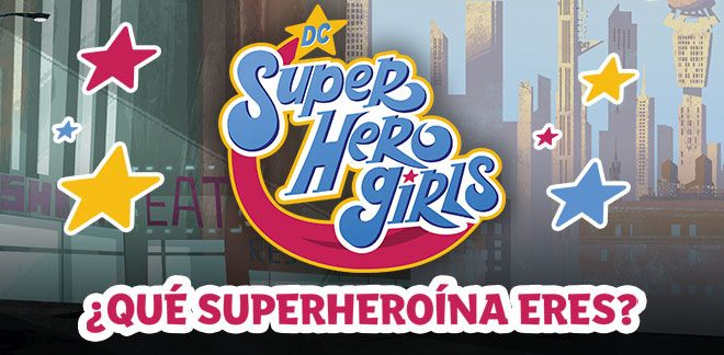 DC Super Hero Girls - ¿Qué superheroína eres?