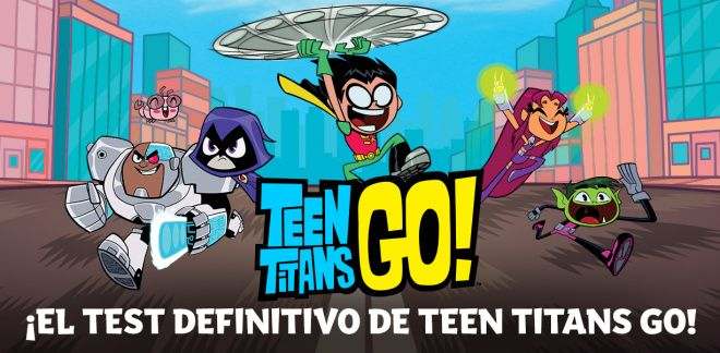Teen Titans Go! - ¡El Test definitivo de Teen Titans Go!