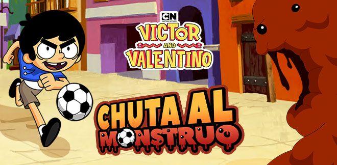 Chuta al monstruo -  Victor y Valentino