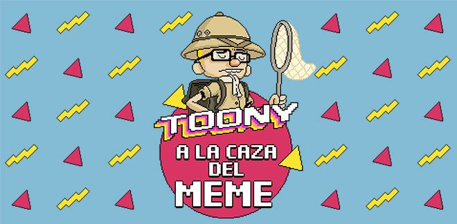 A la caza del meme - Toony Tube