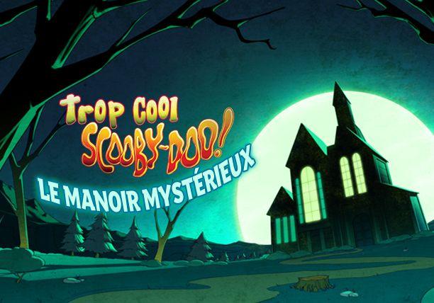 Trop Cool Scooby-Doo! - Le manoir mystérieux