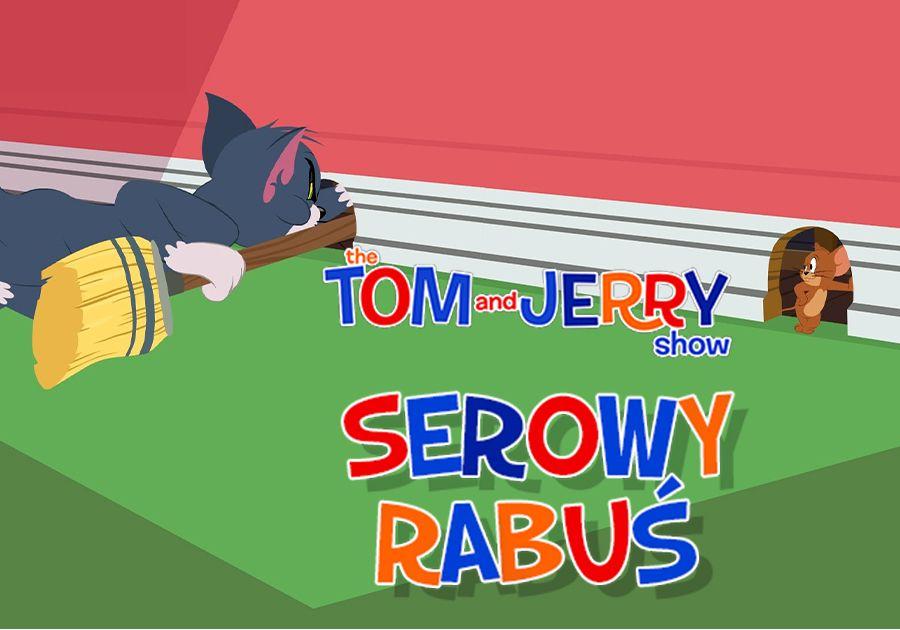 Serowy rabuś - Tom i Jerry