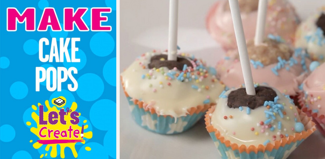 How to make cake pops - Let's Create!