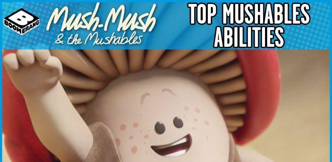 The Best Mush-Mush Abilities - Mush-Mush and the Mushables