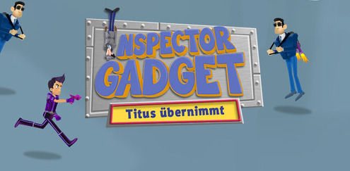 Inspector Gadget - Titus übernimmt