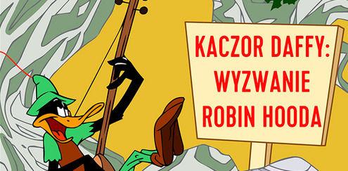 Zwariowane Melodie - Kaczor Daffy: Wyzwanie Robin Hooda