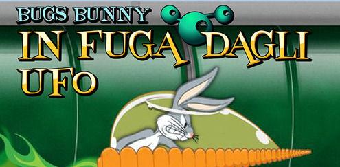 Looney Tunes - Bugs Bunny in fuga dagli UFO