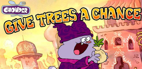 Chowder - Give Trees a Chance