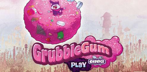 Chowder - Grubblegum