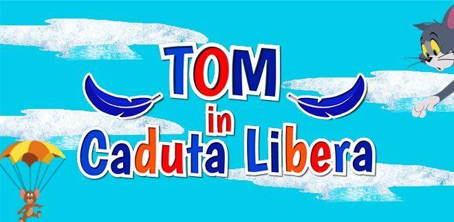 Tom in caduta libera