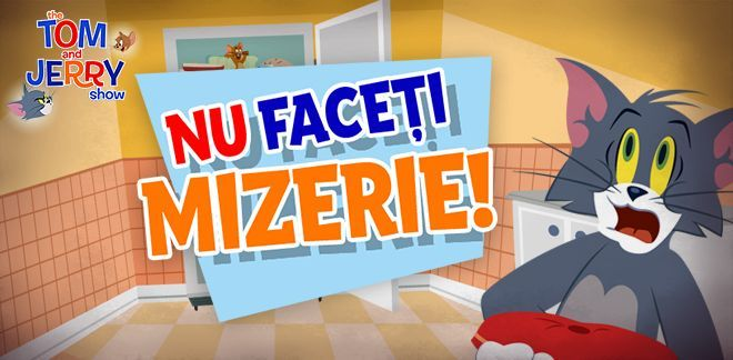 Nu faceți mizerie - Tom şi Jerry