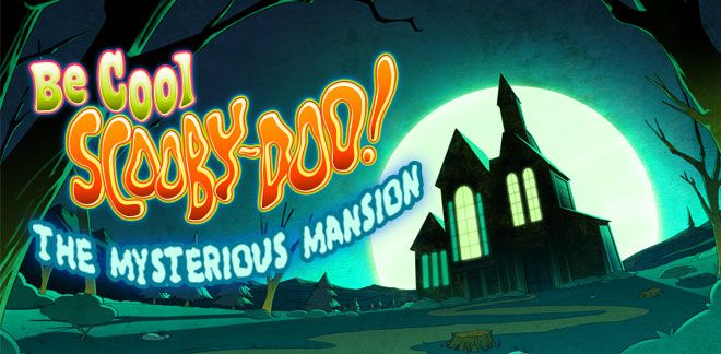 Be Cool Scooby Doo - The Mysterious Mansion
