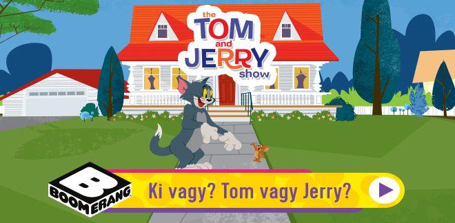 Ki vagy? Tom vagy Jerry?