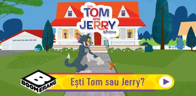 Ești Tom sau Jerry?