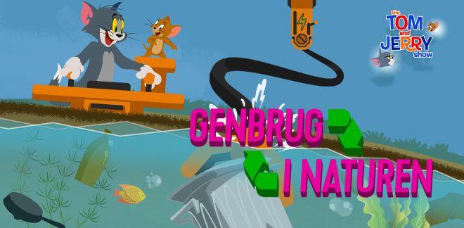 Tom & Jerry - Genbrug i Naturen