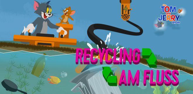Tom und Jerry - Recycling am Fluss