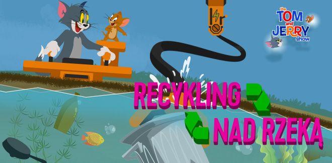 Tom i Jerry - Recykling nad rzeką