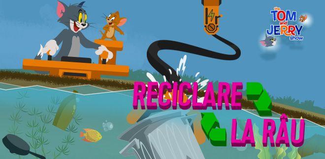 Tom și Jerry - Reciclare la râu
