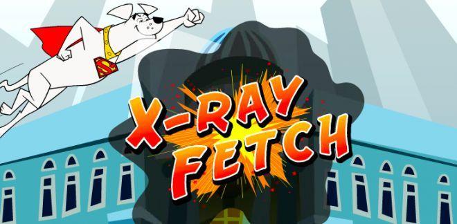 X-Ray Fetch - Krypto the Superdog